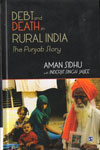 Debt and Death in Rural India the Punjab Story