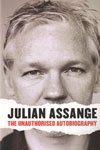 Julian Assange the Unauthorised Autobiography