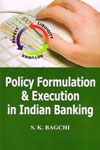 Policy Formulation and Execution in Indian Banking