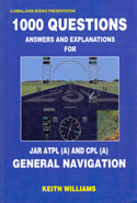 1000 Questions Answers and Explanations for JAR ATPL (A) and CPL (A) General Navigation