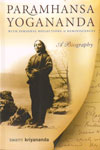 Paramhansa Yogananda A Biography