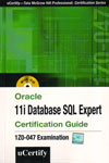 Oracle 11i Database SQL Expert Certification Guide Certification Guide 1Z0-047 Examination