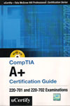 CompTIA A Plus Certification Guide 220-701 and 220-702 Examinations
