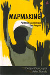 Mapmaking Partition Stories From Two Bengals