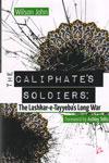 The Caliphates Soliders The Lashkar-e-Tayyebas Long War