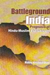 Battleground India Prognosis Of Hindu Muslim Exclusivism