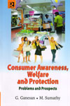 Consumer Awareness Welfare and Protection Problems and Prospects