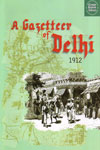 A Gazetteer of Delhi 1912