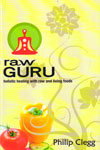 Raw Guru Holistic Healing With Raw and Living Foods