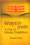 Ways to Truth A View of Hindu Tradition