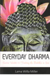 Everyday Dharma Seven Weeks to Finding the Buddha in You