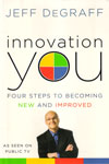 Innovation You Four Steps to Becoming New and Improved