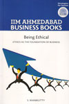 IIM Ahmedabad Business Books Being Ethical Ethics as the Foundation of Business