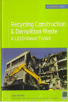 Recycling Construction and Demolition Waste A LEED Based Toolkit