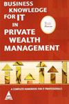 Business Knowledge for IT in Private Wealth Management a Complete Handbook for IT Professionals