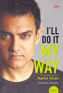 I Will do it My Way the Incredible Journey of Aamir Khan