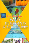 Handbook on Soaps Detergents and Acid Slurry