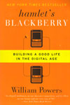 Hamlets Black Berry Building a Good Life in the Digital Age