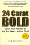 24 Carat Bold Claim Your Position as the Top Expert in Your Field
