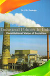 Industrial Policies in India Constitutional Vision of Socialism