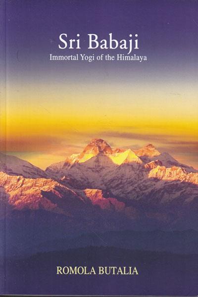 Sri Babaji Immortal Yogi of the Himalayas