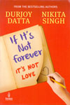 If Its Not Forever Its Not Love