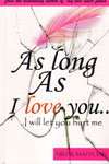 As Long As I Love You I Will Let You Hurt Me