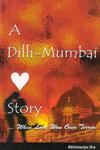 A Dilli Mumbai Story