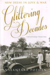 Glittering Decades New Delhi in Love and War