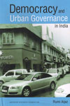Democracy and Urban Governance in India