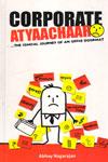 Corporate Atyaachaar the Comical Journey of an Office Doormat