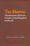 Tax Shastra Administrative Reforms in India United Kingdom and Brazil