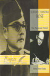 Subhas Chandra Bose the Passionate Patriot