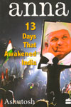 Anna 13 Days That Awakened India