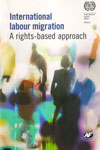 International Labour Migration A Rights Based Approach