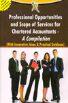 Professional Oppurtunities and Scope of Services for Chartered Accountants A Compilation With Innovative Ideas and Practical Guidance With Free CD