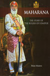 Maharana the Story of the Rulers of Udaipur