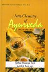 Iatro Chemistry of Ayurveda Rasa Sastra Vol IX