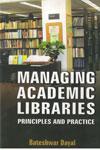 Managing Academic Libraries Principles and Practice