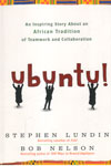 Ubuntu an Inspiring Story about an African Tradition of Teamwork and Collaboration