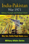 India Pakistan War 1971 Military Triumph and Political Failure