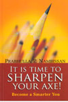 It is Time to Sharpen Your Axe Become a Smarter You