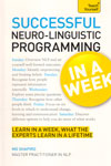 Successful Neuro Linguistic Programming In A Week