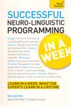 Successful Neuro Linguistic Programming In A Week