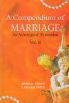 A Compendium of Marriage An Astrological Exposition In 2 Vols