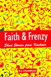 Faith and Frenzy Short Stories From Kashmir