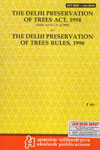 The Delhi Preservation of Trees act 1994 and the Delhi Preservation of Trees Rules 1996