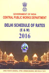 CPWD Delhi Schedule of Rates E and M 2016