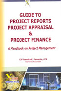 Guide to Project Reports Project Appraisal and Project Finance a Handbook on Project Management
