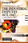 Commentary on the Industrial Disputes Act 1947 With Allied Laws